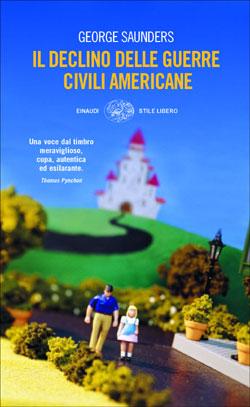 Copertina del libro Il declino delle guerre civili americane di George Saunders