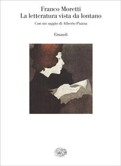Copertina del libro La letteratura vista da lontano di Franco Moretti