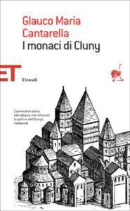 Copertina del libro I monaci di Cluny di Glauco Maria Cantarella