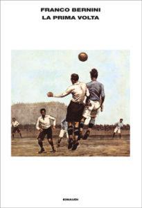 Copertina del libro La prima volta di Franco Bernini