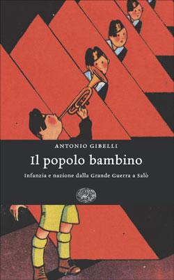 Copertina del libro Il popolo bambino di Antonio Gibelli