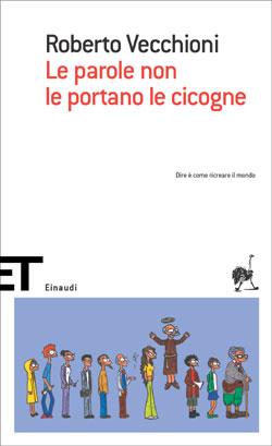 Copertina del libro Le parole non le portano le cicogne di Roberto Vecchioni