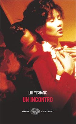 Copertina del libro Un incontro di Liu Yichang