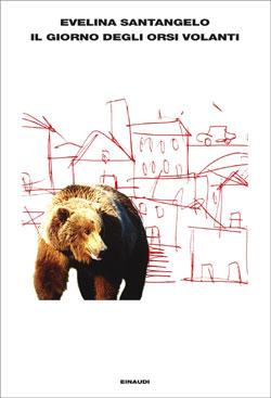 Copertina del libro Il giorno degli orsi volanti di Evelina Santangelo