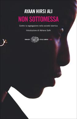 Copertina del libro Non sottomessa di Ayaan Hirsi Ali