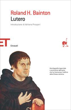 Copertina del libro Lutero di Roland H. Bainton
