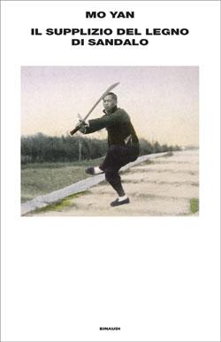 Copertina del libro Il supplizio del legno di sandalo di Mo Yan