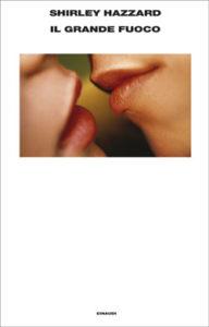 Copertina del libro Il grande fuoco di Shirley Hazzard
