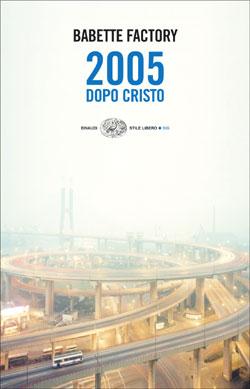 Copertina del libro 2005 dopo Cristo di Babette Factory