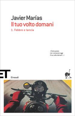 Copertina del libro Il tuo volto domani. 1. Febbre e lancia di Javier Marías