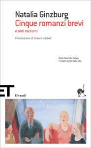 Copertina del libro Cinque romanzi brevi di Natalia Ginzburg