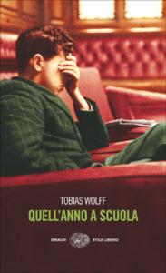 Copertina del libro Quell'anno a scuola di Tobias Wolff