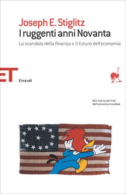 Copertina del libro I ruggenti anni Novanta di Joseph E. Stiglitz