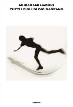 Copertina del libro Tutti i figli di Dio danzano di Murakami Haruki