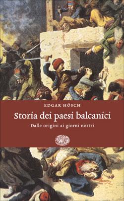 Copertina del libro Storia dei paesi balcanici di Edgar Hösch