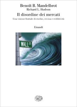 Copertina del libro Il disordine dei mercati di Benoît B. Mandelbrot, Richard L. Hudson