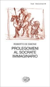 Copertina del libro Prolegomeni al Socrate immaginario di Roberto De Simone