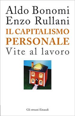 Copertina del libro Il capitalismo personale di Aldo Bonomi, Enzo Rullani