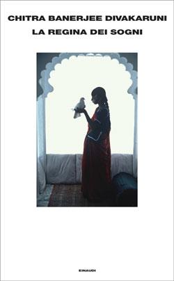 Copertina del libro La regina dei sogni di Chitra Banerjee Divakaruni