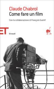Copertina del libro Come fare un film di Claude Chabrol