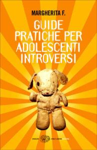 Copertina del libro Guide pratiche per adolescenti introversi di Margherita F.
