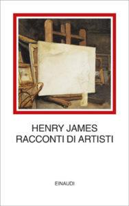 Copertina del libro Racconti di artisti di Henry James