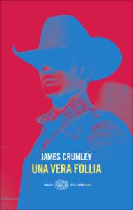 Copertina del libro Una vera follia di James Crumley
