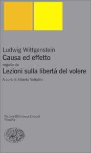 Copertina del libro Causa ed effetto. Lezioni sulla libertà del volere di Ludwig Wittgenstein