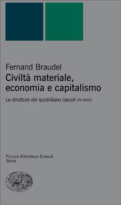 Copertina del libro Civiltà materiale, economia e capitalismo di Fernand Braudel