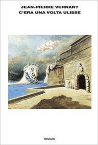 Copertina del libro C'era una volta Ulisse di Jean-Pierre Vernant