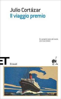 Copertina del libro Il viaggio premio di Julio Cortázar