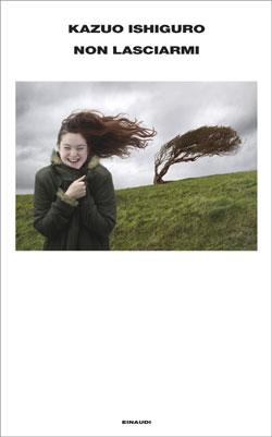Copertina del libro Non lasciarmi di Kazuo Ishiguro