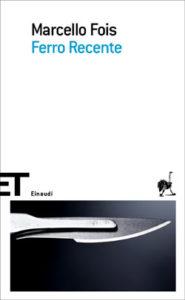 Copertina del libro Ferro Recente di Marcello Fois