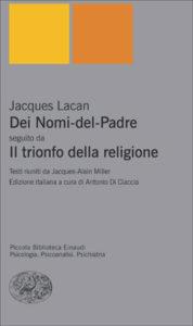 Copertina del libro «Dei Nomi-del-Padre» seguito da «Il trionfo della religione» di Jacques Lacan