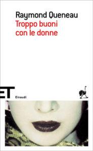 Copertina del libro Troppo buoni con le donne di Raymond Queneau