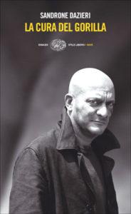 Copertina del libro La cura del gorilla di Sandrone Dazieri