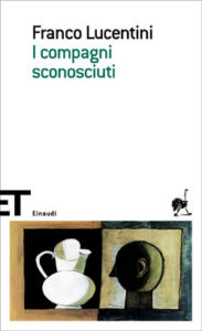 Copertina del libro I compagni sconosciuti di Franco Lucentini