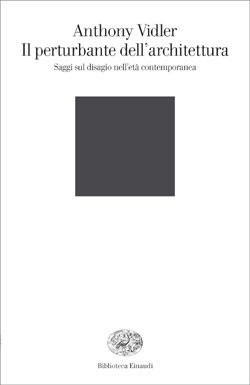 Copertina del libro Il perturbante dell'architettura di Anthony Vidler