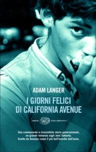 Copertina del libro I giorni felici di California Avenue di Adam Langer