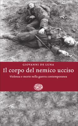 Copertina del libro Il corpo del nemico ucciso di Giovanni De Luna