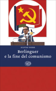 Copertina del libro Berlinguer e la fine del comunismo di Silvio Pons