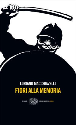 Copertina del libro Fiori alla memoria di Loriano Macchiavelli