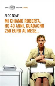 Copertina del libro Mi chiamo Roberta, ho 40 anni, guadagno 250 euro al mese di Aldo Nove