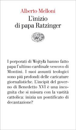 Copertina del libro L'inizio di papa Ratzinger di Alberto Melloni