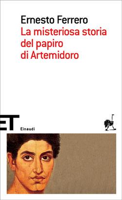 Copertina del libro La misteriosa storia del papiro di Artemidoro di Ernesto Ferrero