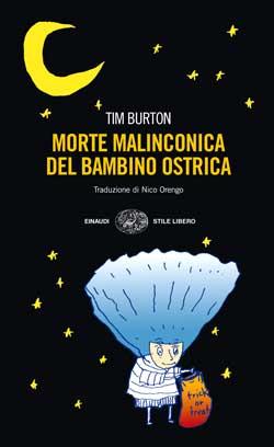 Copertina del libro Morte malinconica del bambino Ostrica di Tim Burton