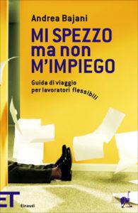 Copertina del libro Mi spezzo ma non m'impiego di Andrea Bajani