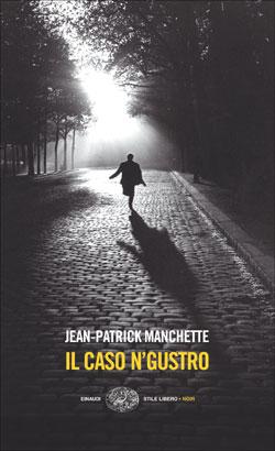 Copertina del libro Il caso N'Gustro di Jean-Patrick Manchette