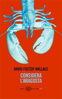 Copertina del libro Considera l'aragosta di David Foster Wallace