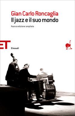 Copertina del libro Il jazz e il suo mondo di Gian Carlo Roncaglia